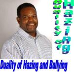 Duality of Hazing and Bullying